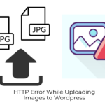 HTTP Error When Uploading Images to Wordpress: Dial Toll-Free   +1-707-728-5922