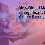 How Digital Marketing is Significant for Online Business