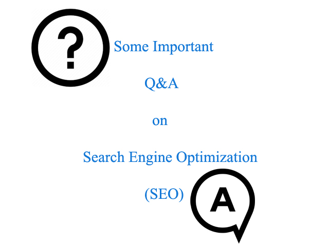 Some Important Q&A on Search Engine Optimization (SEO)