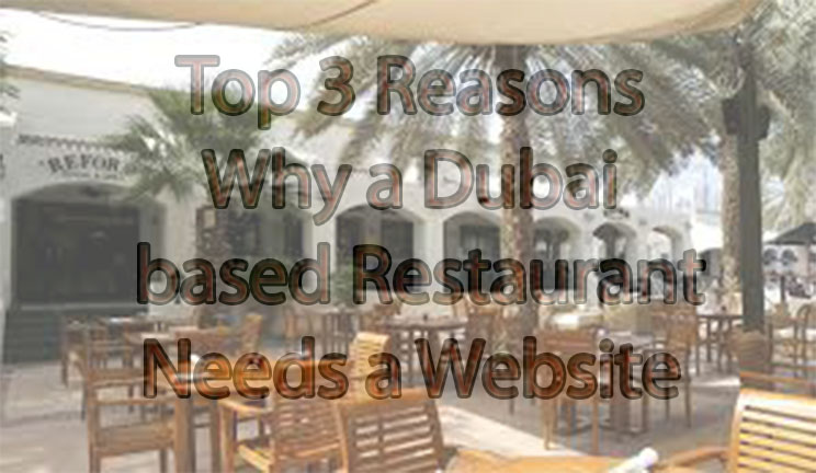 Top 3 Reasons Why a Dubai based Restaurant Needs a Website