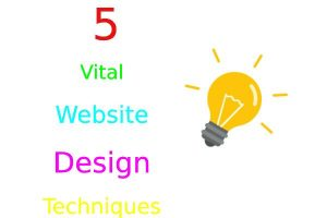 5 Vital Website Design Techniques that Helps in Success for any Ecommerce Portal