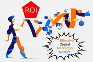 7 Effective Digital Marketing Metrics to Calculate Return on Investment (ROI)