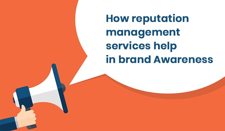 How reputation management services help in brand Awareness