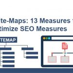 XML Site-Maps: 13 Measures to Optimize SEO best practices