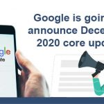Google is going to announce December 2020 core update