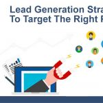 Top 11 Effective Lead Generation Strategies to Target The Right People