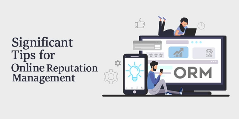 Significant Tips for Online Reputation Management